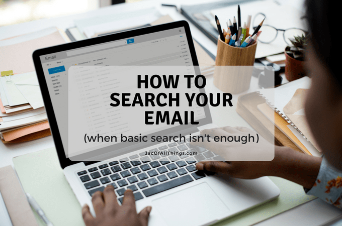 How to Narrow Your Email Search – Tips to Find Emails When Basic Search Isn't Enough
