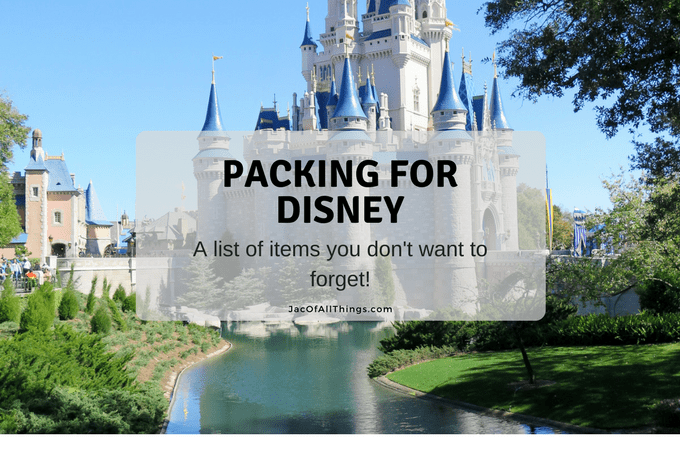 Packing for Disney World – A list of items you don't want to forget!