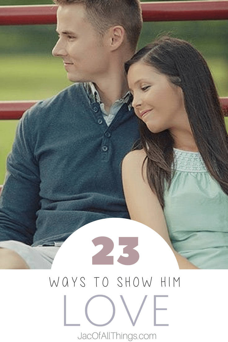 23 ways to show love to your husband, boyfriend, or man in your life. Ideas on how to show love, build your relationship, have fun, and stay in love. My favorite ways to make my husband feel loved and feel special, keep our marriage strong, and be romantic. Perfect for the guy in your life. Strengthen your relationship as a couple and make your husband feel special!