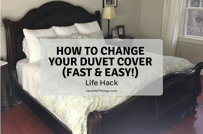 How to Change a Duvet Cover (Life Hack!)