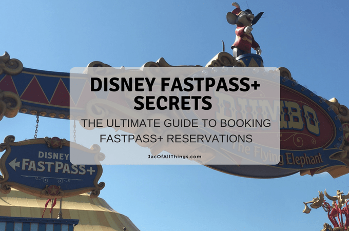 Disney FastPass Secrets – The Ultimate Guide to Booking FastPass Reservations