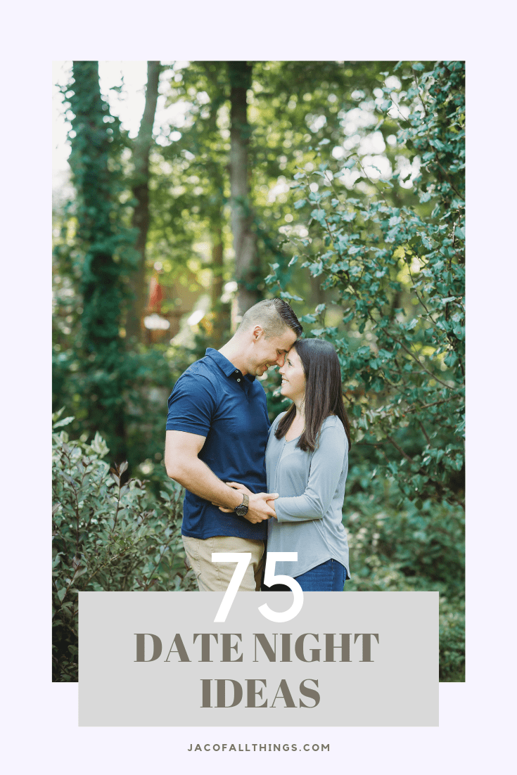 75 fun and romantic date night ideas for you and your love. Plan your next date night with your husband, wife, boyfriend, or girlfriend. #datenight #datenightideas #date
