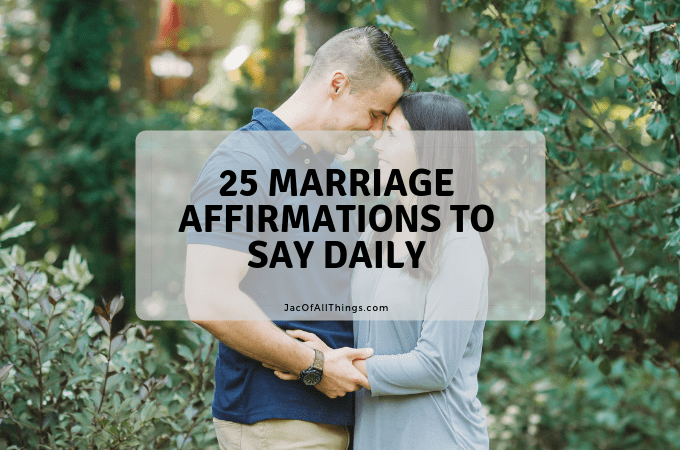 Read these 25 daily marriage affirmations to foster a positive relationship with your husband or wife. You can also access a download of these affirmations to listen to and speak aloud. #marriage #affirmations