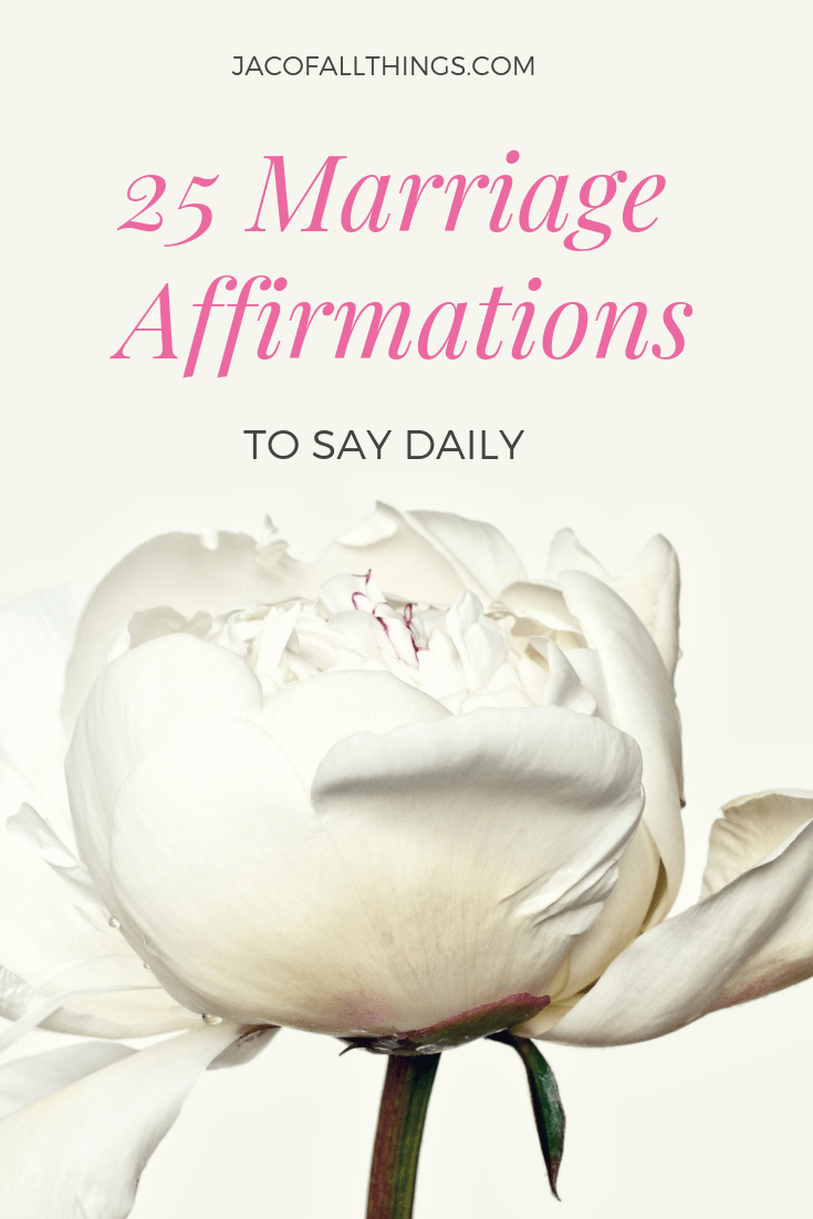 Read these 25 Marriage Affirmations to strengthen your relationship with your husband or wife. Speak these positive words on a daily basis and grow together as a couple. #marriage #affirmations