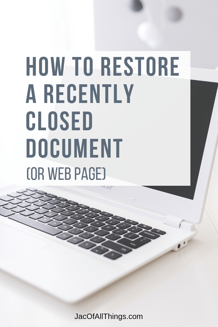 Have you ever closed a document or website then realize you didn't mean to? Rather than loosing your hard work, read these simple tips to restore recently closed files. #technologytip #lifehack