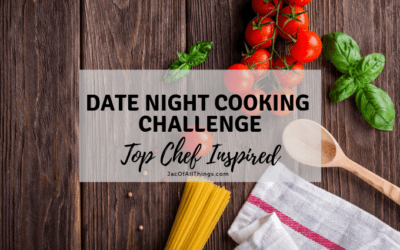 Date Night Cooking Challenge (Top Chef Inspired!)