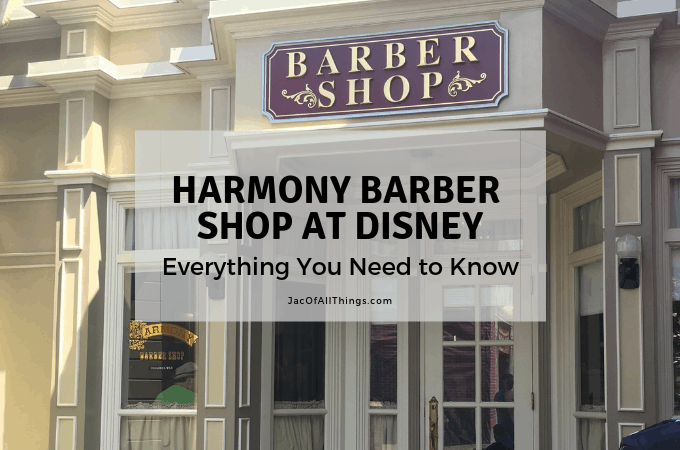 Learn everything you need to know about getting a haircut at Harmony Barber Shop on Main Street in Magic Kingdom Disney World.