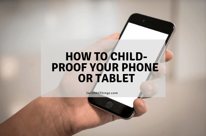 How to Child-Proof Your iPhone, iPad or Android