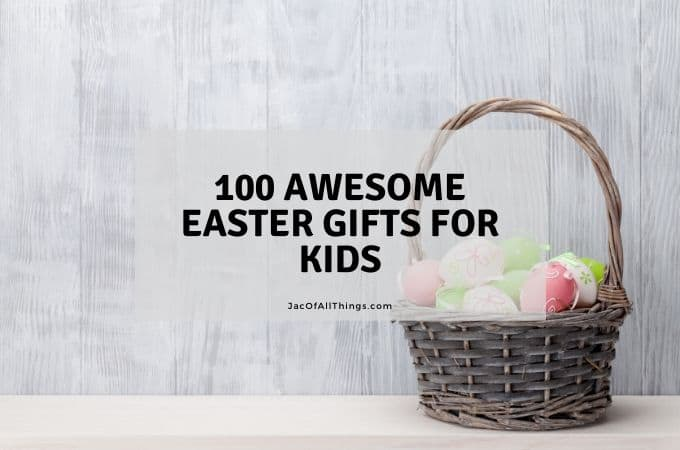 100 Awesome Easter Gift Ideas for Kids (2020)