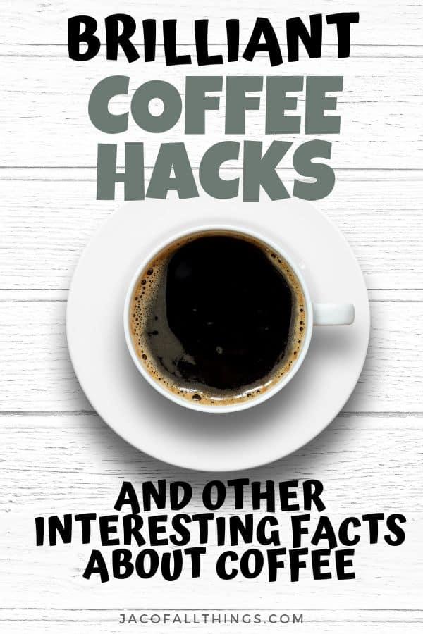 Coffee hacks cup of coffee