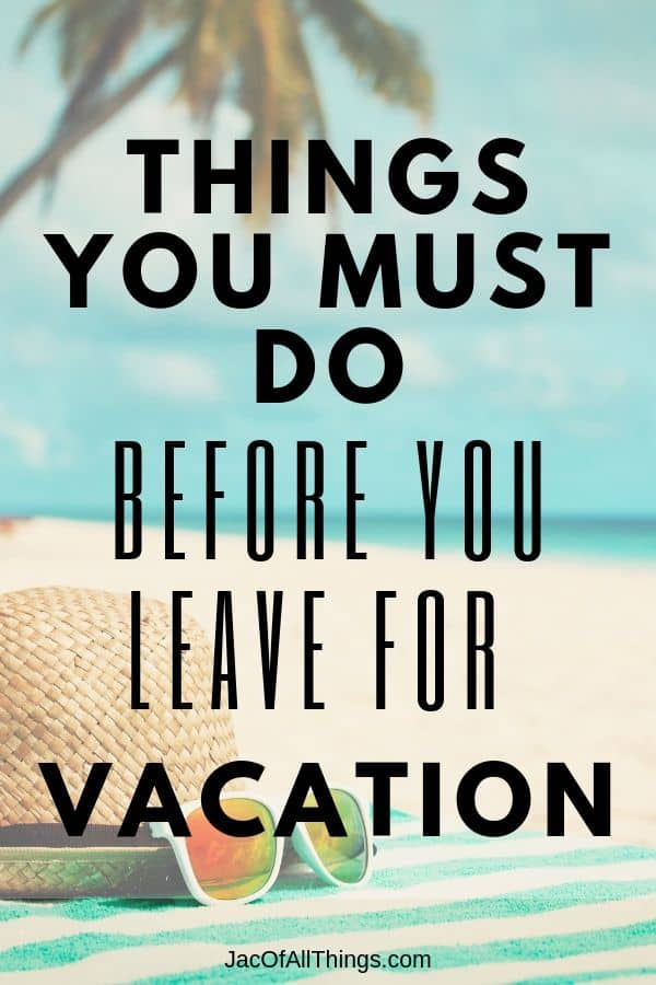 things to do before you leave for vacation