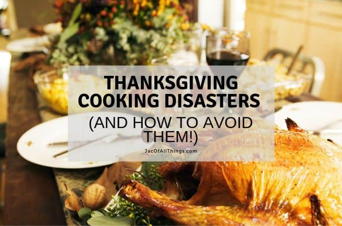 Thanksgiving Cooking Disasters (and how to avoid them!)