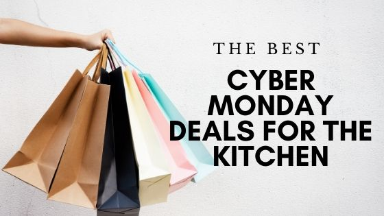 Cyber Monday deals for the kitchen