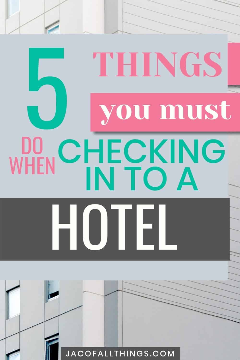 5 Things to Do When Checking into a Hotel