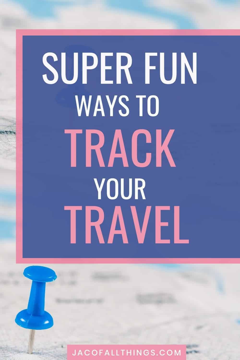 track your travel with these fun travel maps