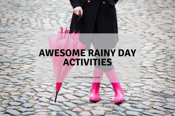 50 Super Fun Activities to do on a Rainy Day (with kids!)