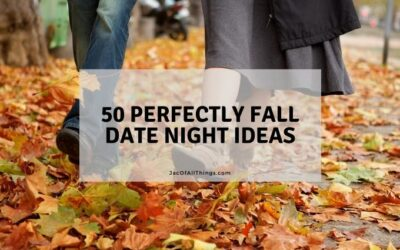 50 Perfectly Fall Date Night Ideas