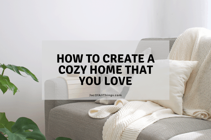 How to Create a Cozy Home That You Love
