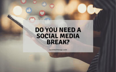 Do you need a social media break? (The answer is likely yes!)